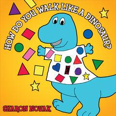 How Do You Walk Like a Dinosaur?