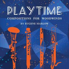 Playtime: Compositions for Woodwinds By Eugene Marlow
