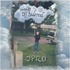 Jpro (Hosted By DJ Sidereal)