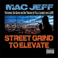 Street Grind to Elevate (feat. L-Love, Don Toriano & San Quinn)