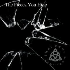 The Pieces You Hide