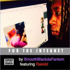 For the Internet (feat. Rakidd)