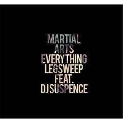 Martial Arts Everything (feat. DJ Suspence)