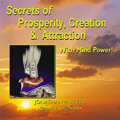 Secrets of Prosperity Creation & Attraction with Mind Power