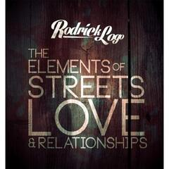 The Elements of Streets, Love & Relationships