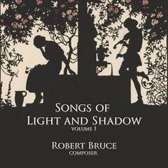 Songs of Light and Shadow, Vol. 1
