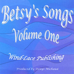 Betsy's Songs, Vol. One
