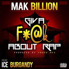 Give a F%#k About Rap (feat. Ice Burgandy)