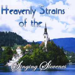 Heavenly Strains of the Singing Slovenes