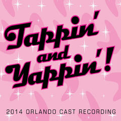 Tappin' and Yappin' (2014 Orlando Cast Recording)