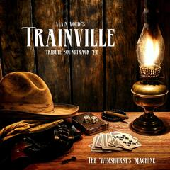 Trainville (Tribute Soundtrack) - EP