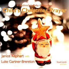 Child's Christmas Prayer (A Brahms's Lullaby Adaptation) [feat. Luke Gartner-Brereton]