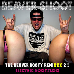 The Beaver Booty Remixxx 2: Electric Bootyloo