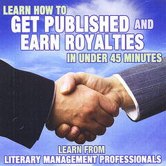Learn How to Get Published and Earn Royalties In Under 45 minutes