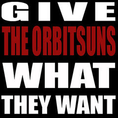 Give the Orbitsuns What They Want