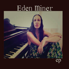 Eden Miner EP