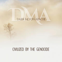 Civilized By the Genocide