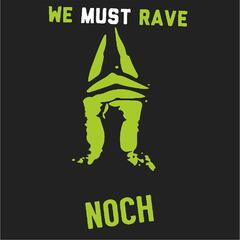 We Must Rave