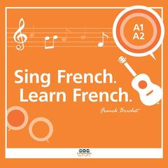 Sing French. Learn French.