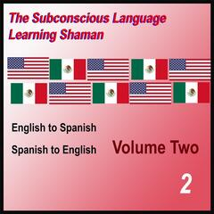 English to Spanish, Spanish to English, Vol. 2