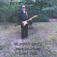 Mexican Vacation (feat. Grant Spitz)