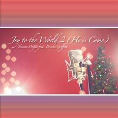 Joy to the World 2 (He Is Come)