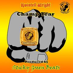 Champ Year (feat. Sticky Green Beats)