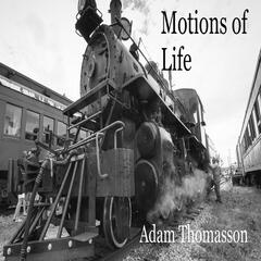 Motions of Life