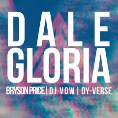Dale Gloria (feat. Dy-Verse & Bryson Price)