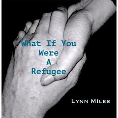 What If You Were a Refugee