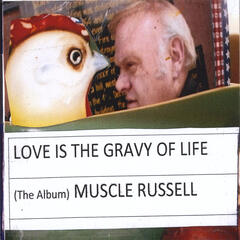 Love Is the Gravy of Life