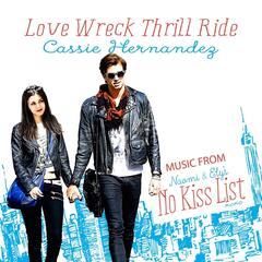 "Love Wreck Thrill Ride (From ""Naomi & Ely's No Kiss List"")"