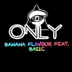 Only (feat. Basic)