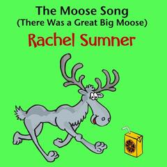 The Moose Song (There Was a Great Big Moose)