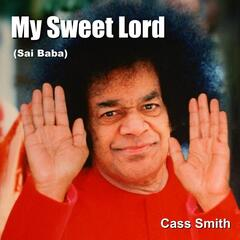 My Sweet Lord (Sai Baba)