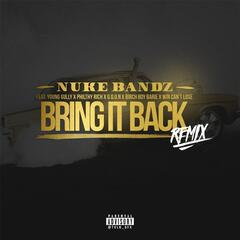 Bring It Back  (Remix) [feat. Young Gully, Philthy Rich, Win Can't Lose, Birch Boy Barie & Goon]