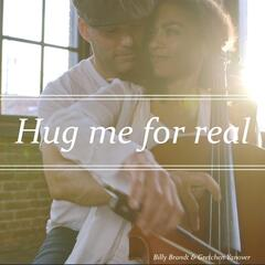 Hug Me for Real