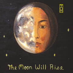 The Moon Will Rise