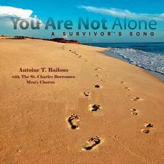 You Are Not Alone (A Survivor's Song) [feat. St. Charles Men's Chorus]