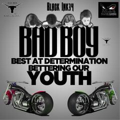 Bad Boy: Best at Determination, Bettering Our Youth