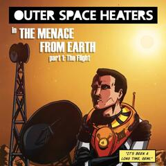 The Menace from Earth: The Flight, Pt. 1