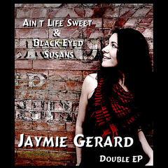 Ain't Life Sweet & Black-Eyed Susans (Double EP)
