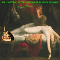 Halloween I'm the Nightmare in Your Dreams