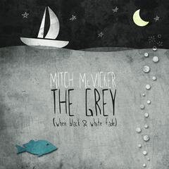 The Grey (When Black & White Fade)
