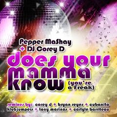 Does You're Mamma Know (You're a Freak)