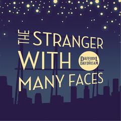 The Stranger With Many Faces