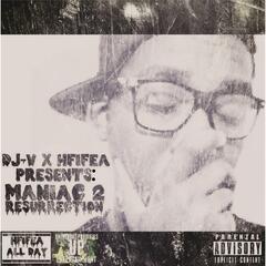 Maniac 2 Resurrection (DJ-V X Hfifea Presents)