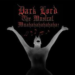 Dark Lord the Musical: Muahahahahahaha!