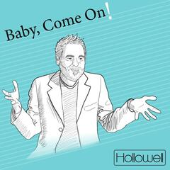 Baby, Come On!