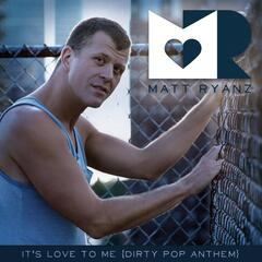 It's Love to Me (Dirty Pop Anthem)